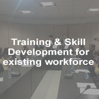 Training & Skill Development for existing workforce