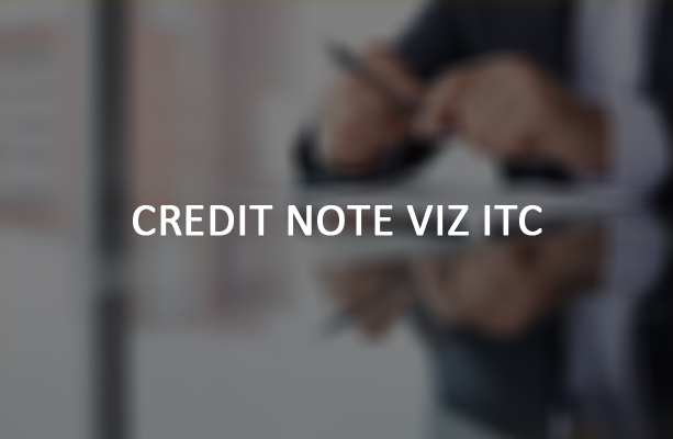 Credit Note viz ITC