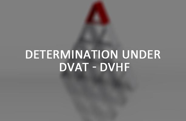 Determination Under DVAT DVHF
