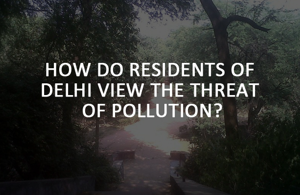 How do Residents of Delhi view the Threat of Pollution?